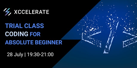 Coding for Absolute Beginners Trial Class | Xccelerate tickets