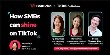 Tech in Asia x TikTok: How SMBs can shine on TikTok tickets