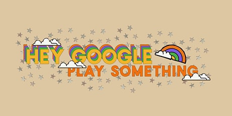Hey Google, play something tickets
