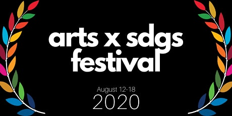 ARTS x SDGS Festival (August Edition) tickets