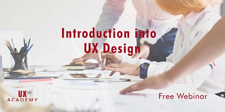 Intro to UX Design with UX Academy (FREE Online Webinar) tickets