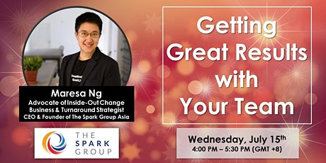 Getting Great Results with Your Team|The Spark Group Asia Leadership Series tickets