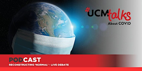 #UCMtalks about COVID: Reconstructing 'normal' - Live debate tickets