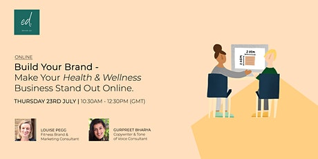 Build Your Brand - Make Your Health & Wellness Business Stand Out Online tickets