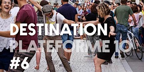 DESTINATION PLATEFORME 10 - Semaine 3 - Escale 6 billets