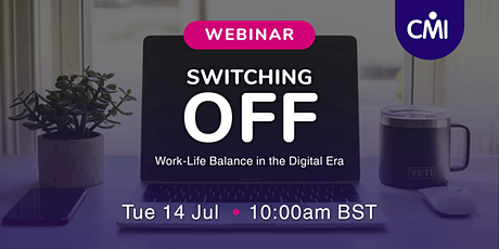 Webinar: Switching Off: Work-Life Balance in the Digital Era tickets