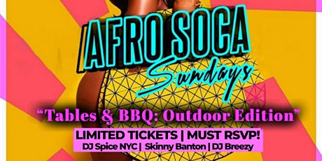 "FREE FOOD! Outdoor Party: @AfroSocaSundays ""Tables&BBQ"" Edition tickets"