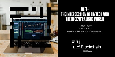 DeFi -  The Intersection of FinTech And The Decent