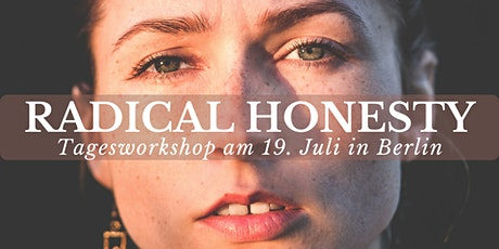 Radical Honesty: Tagesworkshop in Berlin [Sonntag, 19. Juli] Tickets