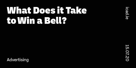 What Does it Take  to Win a Bell? (Advertising) tickets