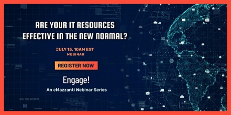 Engage - Are your IT resources effective in the New Normal? tickets