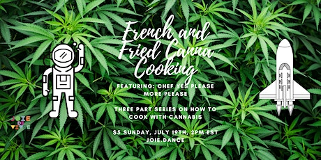 French and Fried Cooking with Canna Class: Infusing with Ian tickets