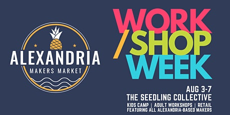 Alexandria Makers Market Work/Shop Week tickets