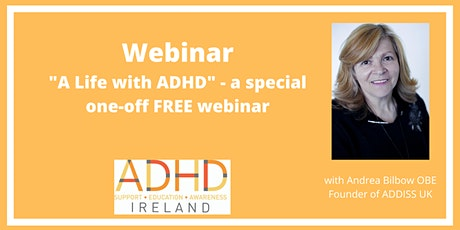 A special one off FREE webinar 'A life with ADHD' with Andrea Bilbow OBE tickets
