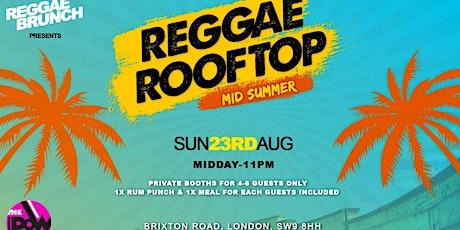 Reggae Rooftop London - SUN 23rd AUG - Mid summer tickets