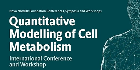 CANCELLED - Quantitative Modelling of Cell Metabolism Conference & Workshop tickets