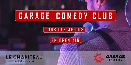 Garage Comedy Club - En open air au Chapiteau billets