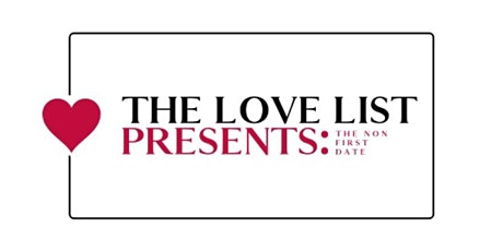 The Love List Presents: The Non First Date tickets