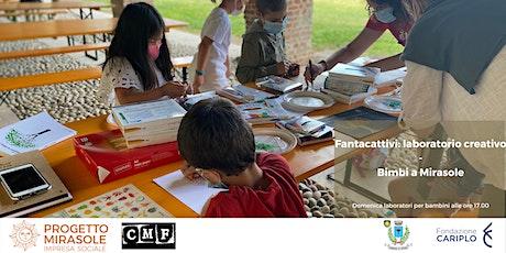 Fantacattivi: laboratorio creativo | Bimbi a Mirasole biglietti