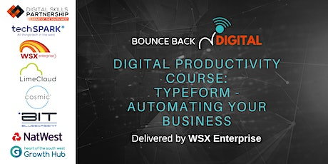 Bounce Back Digital Series: Typeform - Automating Your Business tickets