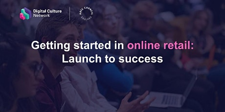 Getting started with online retail: Launch to success tickets