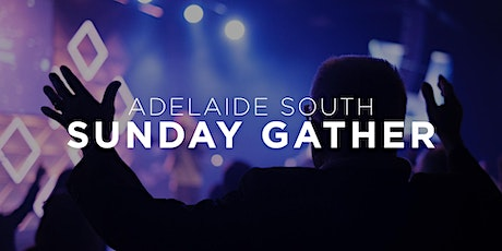 Adelaide SOUTH | Sunday Gathering tickets