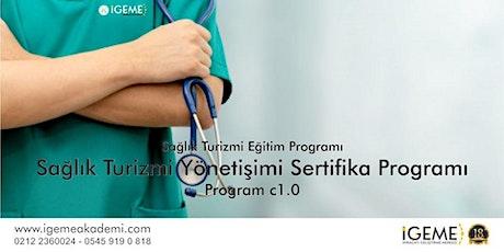 Sağlık Turizm Pazarlama ve Teşvikleri Yönetim Eğitimi ANTALYA-İGEME-ÜCRETLİ tickets