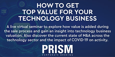How to Get Top Value for Your Technology Business - Live Virtual Seminar tickets