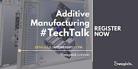 Additive Manufacturing TechTalk - Swagelok London tickets
