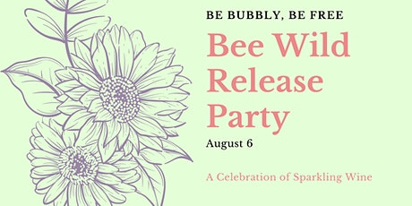 Bee Wild Release Party and Wine Dinner tickets