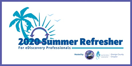 SDPA and ACEDS OC eDiscovery Summer Refresher tickets