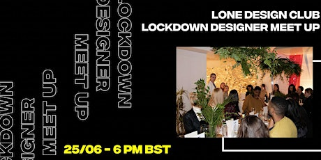 Lone Design Club's July Designer Meet Up tickets
