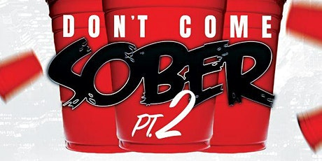 P.A.N Entertainment presents: DON'T COME SOBER VOL. 2 tickets