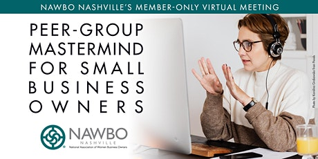 Peer Group Mastermind for Small Business Owners: Members Only Event tickets