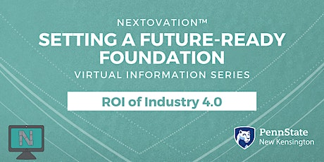Setting a Future-Ready Foundation-Virtual Info Session: ROI of Industry 4.0 tickets
