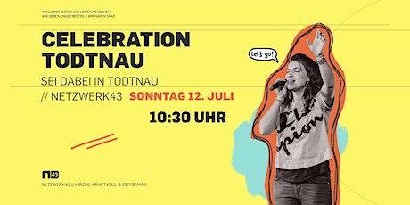 Celebration in TODTNAU 12. Juli Tickets
