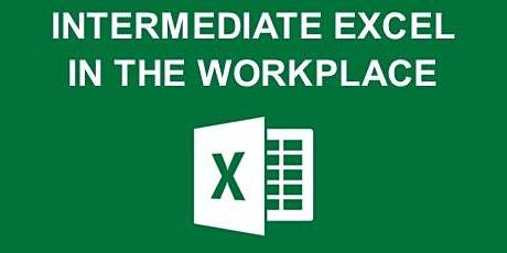INTERMEDIATE EXCEL IN THE WORKPLACE tickets