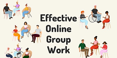 ONLINE WORKSHOP: Strategies for Effective Online Group Work tickets