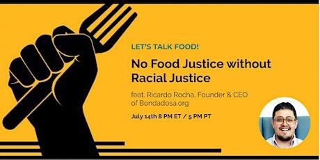 No Food Justice Without Racial Justice feat. Ricardo Rocha of Bondadosa tickets
