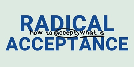 How To Accept What Is: Radical Acceptance with Stephanie Essenfeld tickets