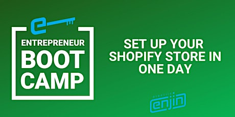 Entrepreneur Boot Camp: Set Up Your Shopify Store In 1 Day tickets