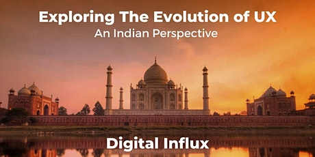 Exploring the Evolution of UX - An Indian Perspective tickets
