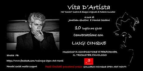 Vita d' Artista con Luigi Cinque biglietti
