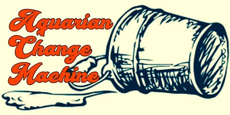 Aquarian Change Machine tickets