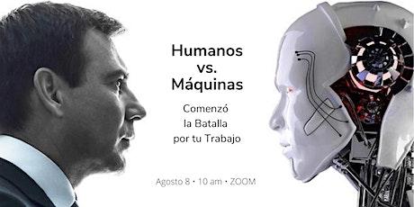 Humanos vs. Máquinas. Comenzó la Batalla por tu Trabajo tickets