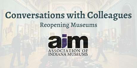 Conversations with Colleagues - Reopening Museums (Part 2) tickets
