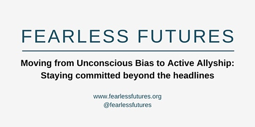 Moving From Unconscious Bias to Active Allyship