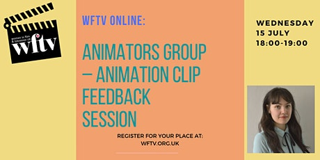 WFTV Online: Animators Group – Animation Clip Feedback Session (Non-member) tickets