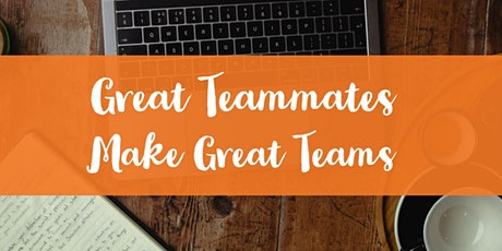 Great Teammates Make Great Teams tickets