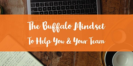 The Buffalo Mindset to Help You & Your Team tickets